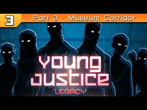 Young Justice Legacy: Part 3 - Museum Corridor