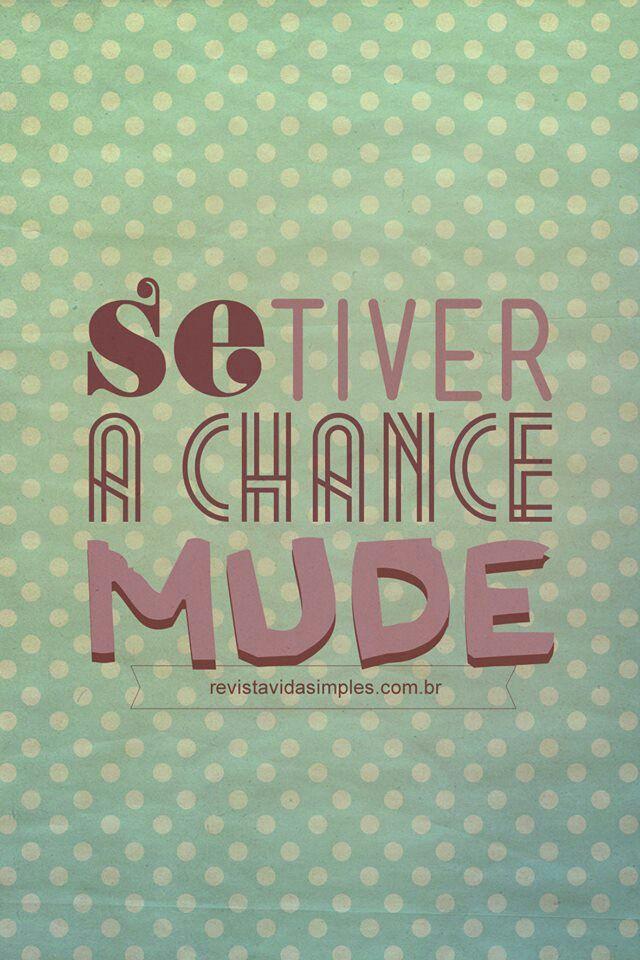 Mudança pra melhor é sempre bem-vinda :)