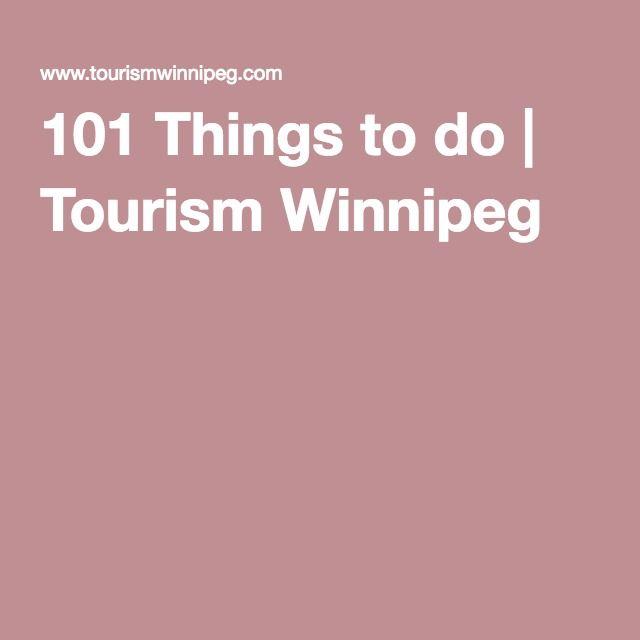 101 Things to do | Tourism Winnipeg