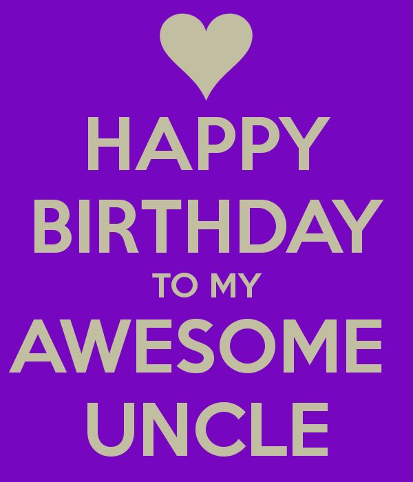 Happy Birthday to my Awesome Uncle