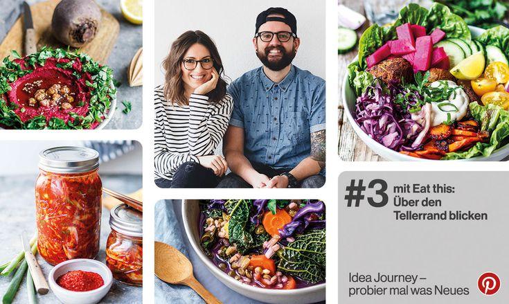 Pinterest Idea Journey im März: Eat this blickt mit euch über den Tellerrand