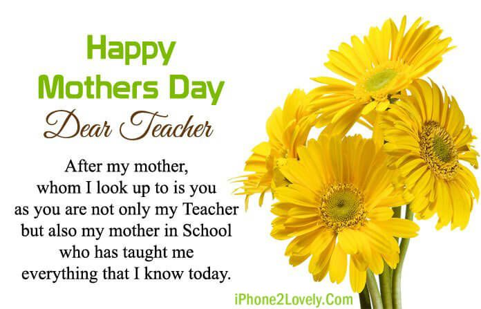Happy Mother S Day Wishes For Teachers 2019 Iphone2lovely Mothers Day Inspirational Quotes Mother Day Message Happy Mother Day Quotes