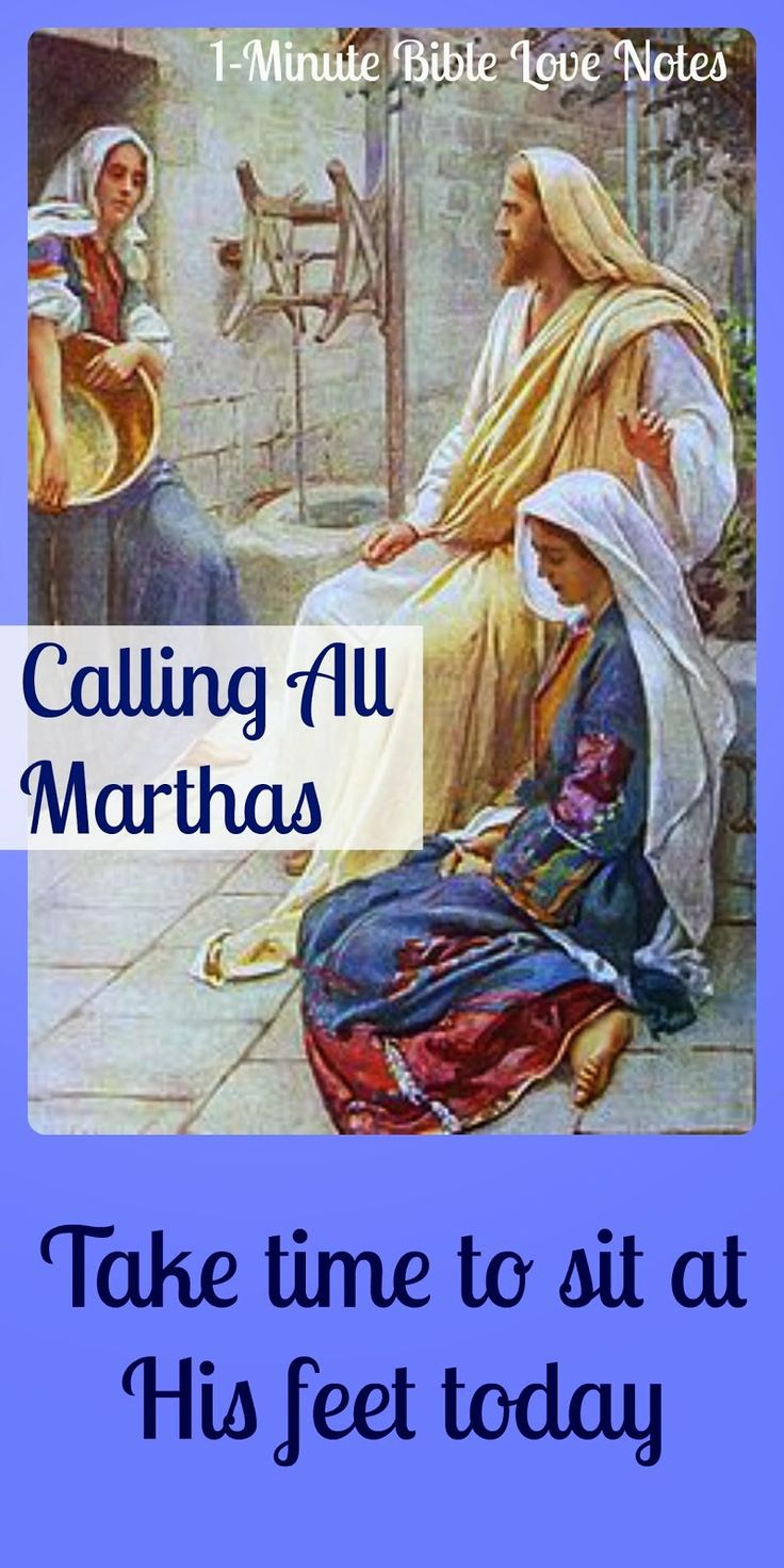 In the story of Mary and Martha (Luke 10:38-42), Martha is so busy preparing a meal for Jesus that she doesn't have time to visit with Him! To read this 1-minute devotion, click the image and when it enlarges, click again. (Take time to sit at His feet today - my thoughts and actions for today.  Helen)