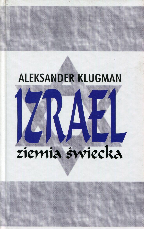 """""""Izrael ziemia świecka"""" Aleksander Klugman Cover by Krystyna Töpfer Published by Wydawnictwo Iskry 2001"""