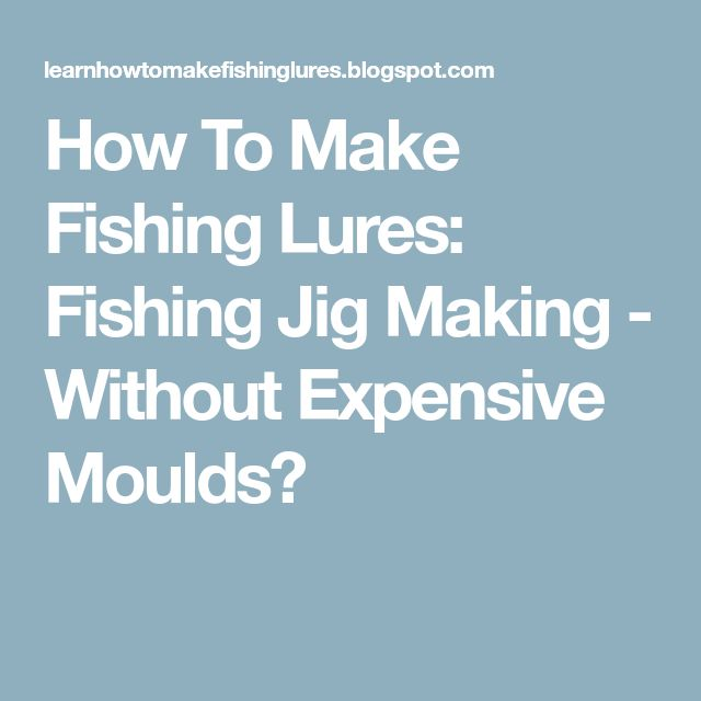 How To Make Fishing Lures: Fishing Jig Making - Without Expensive Moulds?