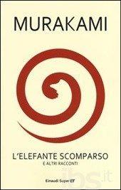 L' elefante scomparso e altri racconti, Haruki Murakami