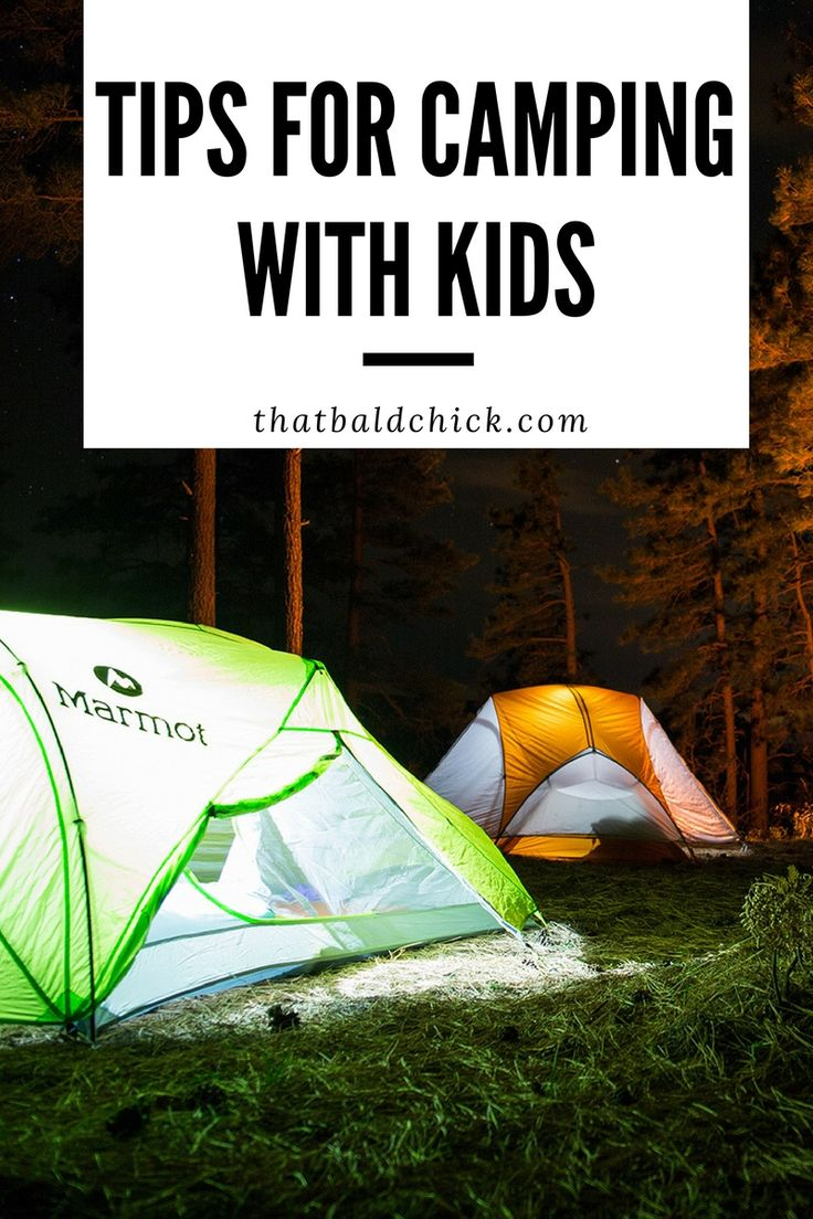 Tips for camping with kids because the thought of camping with kids doesn t