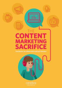 Free eBook: The Content Marketing Sacrifice. How brands can achieve both reach and relevance in their social media  marketing efforts. | Cerebra resources |