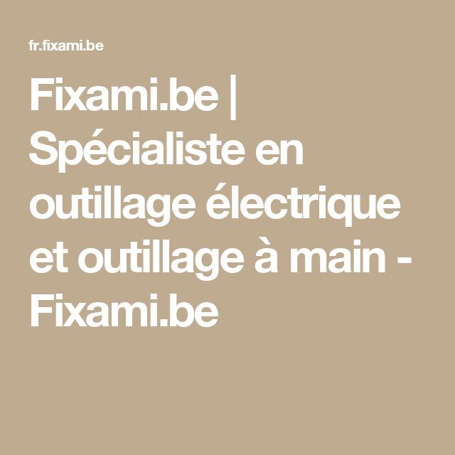 Fixami.be | Spécialiste en outillage électrique et outillage à main - Fixami.be