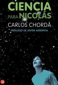 Ciencia para Nicolás / Carlos Chordá ; prólogo de Javier Armentia  L/Bc 5:37 CHO cie