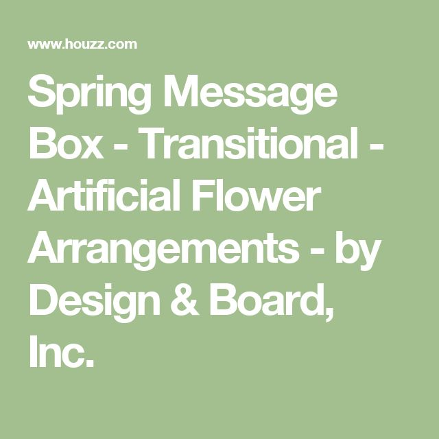 Spring Message Box - Transitional - Artificial Flower Arrangements - by Design & Board, Inc.