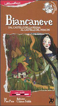 Fiabe - Biancaneve. Dal castello della Regina al castello del Principe - LeMilleunaMappa - EDT Giralangolo - Copertina