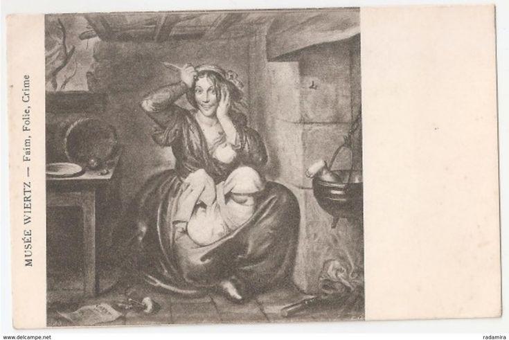 """Carte Postale Ancienne """"Faim, Folie, Crime"""" - WIERTZ -  MUSÉE WIERTZ - Belgique."""