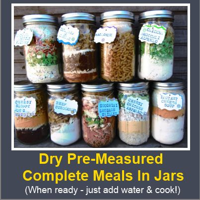 Dry Pre Measured Complete Meals In Jars (just add water and cook!)