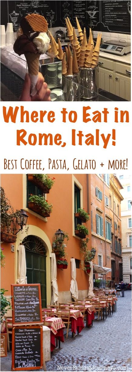 Where to Eat in Rome Italy - Best Coffee, Gelato, Pasta and More - Tips from NeverEndingJourneys.com
