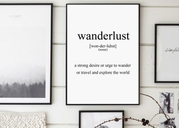 Wanderlust Wanderlust Definition by GalaDigitalPrints on Etsy