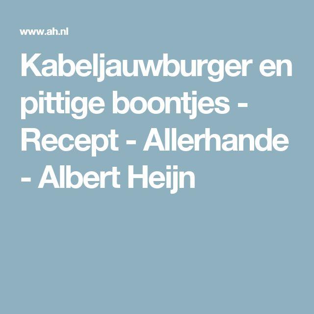 Kabeljauwburger en pittige boontjes - Recept - Allerhande - Albert Heijn