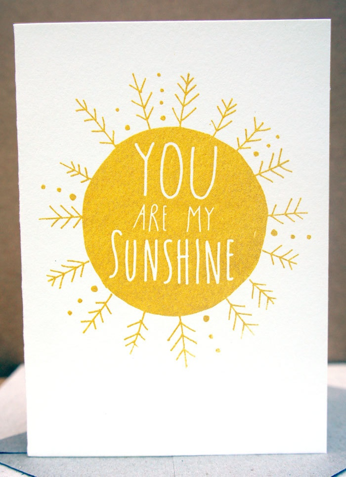 You are my sunshine, gold, screenprinted, gift card, hand drawn type, hand printed. $5.00, via Etsy.