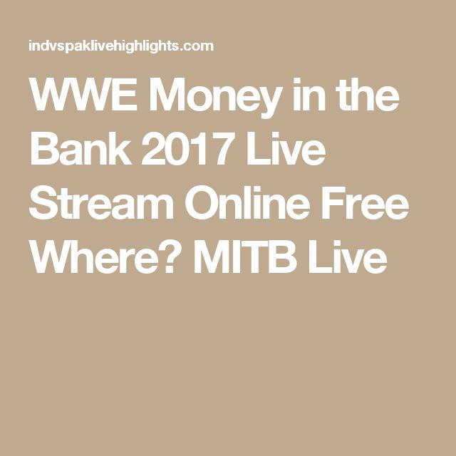 WWE Money in the Bank 2017 Live Stream Online Free Where? MITB Live
