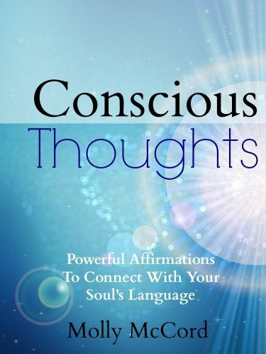 7 best conscious language images on pinterest abundance conscious thoughts powerful affirmations to connect with your souls wisdom by molly mccord ebook deal fandeluxe Images