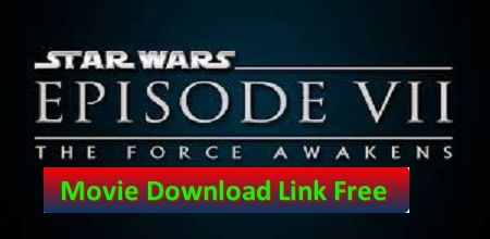 Star Wars Episode VII The Force Awakens Full Movie Download Free and Star Wars: The Force Awakens  is American epic space opera film directed by J. J. Abrams. The seventh installment in the episodic Star Wars film series, it stars John Boyega, Daisy Ridley, Adam Driver, Oscar Isaac, Andy Serkis, Domhnall Gleeson,
