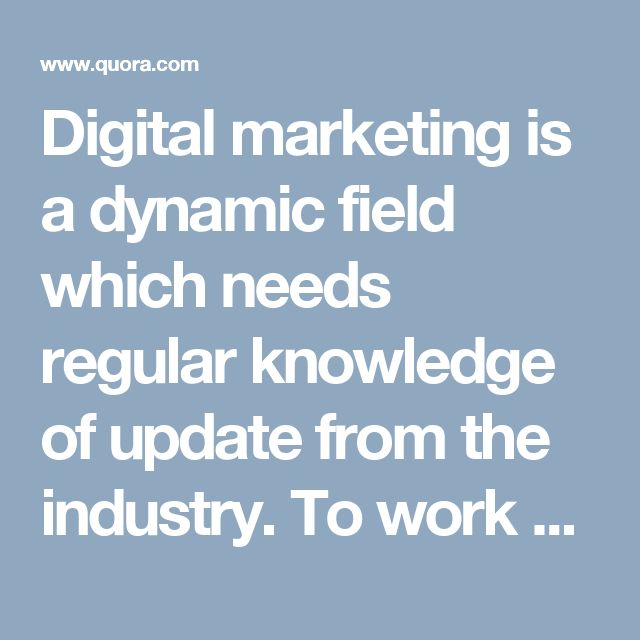 Digital marketing is a dynamic field which needs regular knowledge of update from the industry. To work as a digital marketing professional a basic knowlegde of the conepts is required. After that a comprehensive practical knowledge is necessary to work on live projects for different modules of digital marketing like seo,ppc,SMO, email marketing.