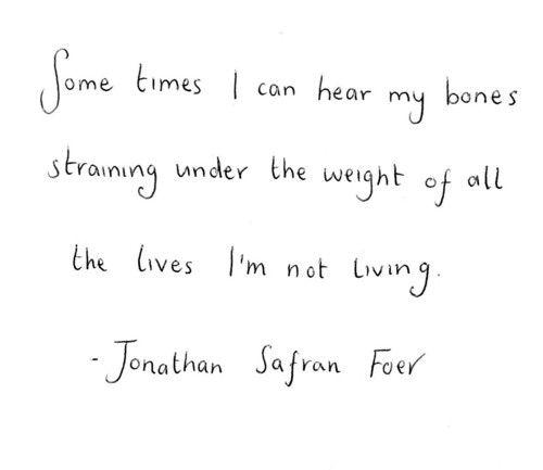 <3 Jonathan Safran Foer: Incr Close, Incredibles Close, Bones Strain, Foer Quote, My Life, Word, Jonathan Safran Foer, Inspiration Quotes, Living I M
