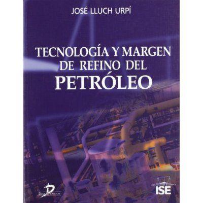Tecnología y margen de refino del petróleo: José Lluch Urpí