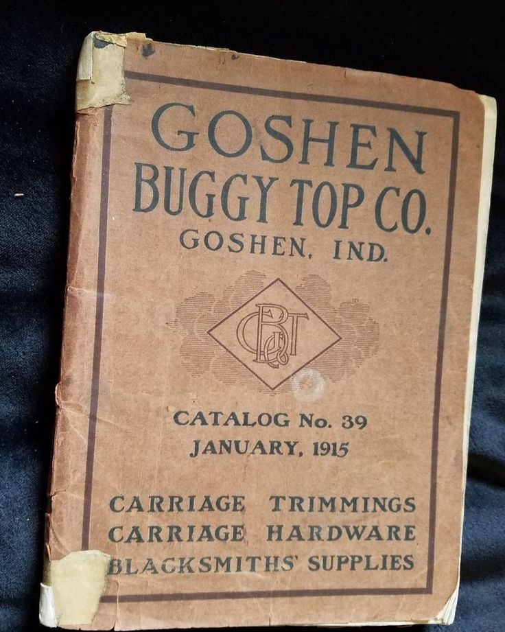 1915 Catalog Goshen Buggy Top IN Carriage Trimmings Hardware Blacksmith Supplies