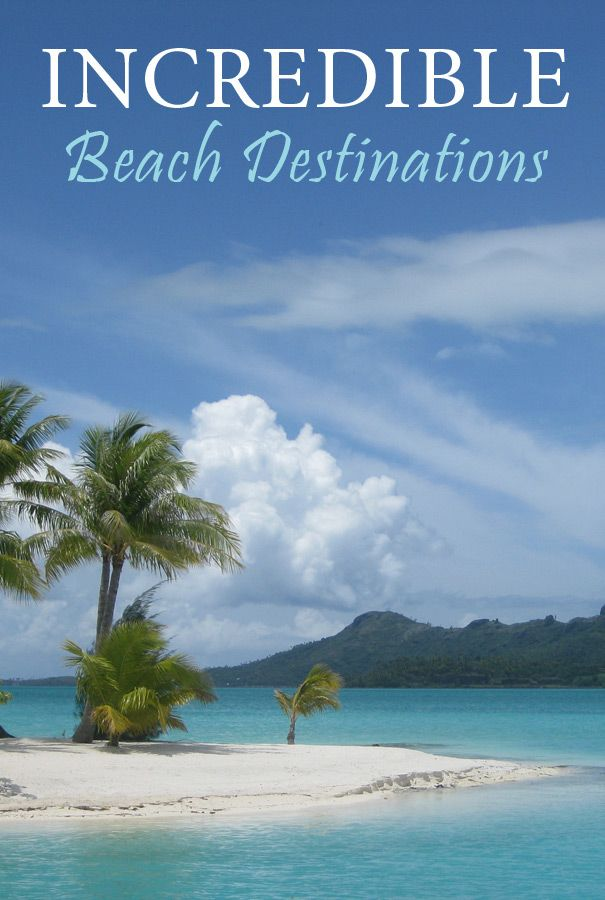 8 Incredible Beach Destinations | Savored Journeys #travel #beach