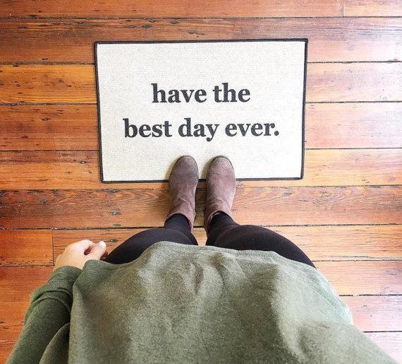 Super Fun Door Mat!  Remind yourself to have the best day ever - Indoor/Outdoor Mat