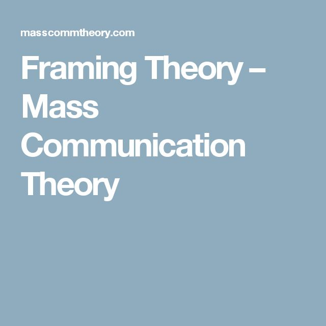 Framing Theory – Mass Communication Theory