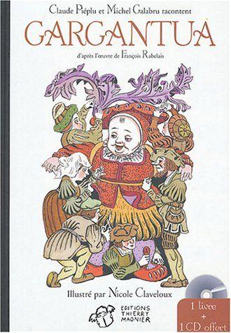 Gargantua suivi de Pantagruel (1CD audio) - Claude Piéplu, Michel Galabru, François Rabelais, Nicole Claveloux, Jacques Fabbri