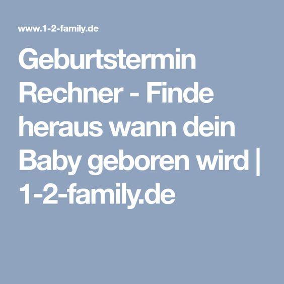 Geburtstermin Rechner - Finde heraus wann dein Baby geboren wird | 1-2-family.de