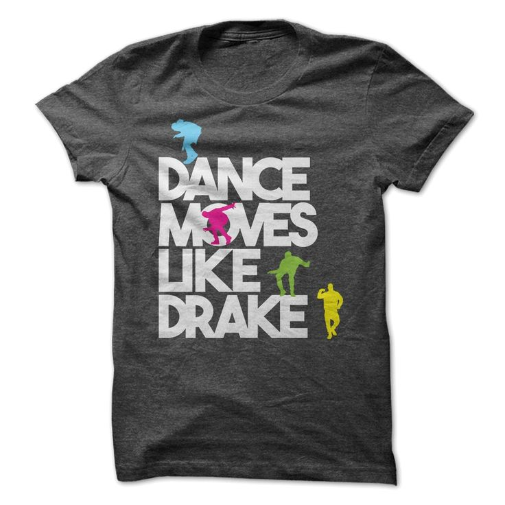 Dance Moves Like Drake Order HERE ==> https://sunfrog.com/Funny/Dance-Moves-Like-Drake.html?6789 Please tag & share with your friends who would love it  #xmasgifts #jeepsafari #christmasgifts