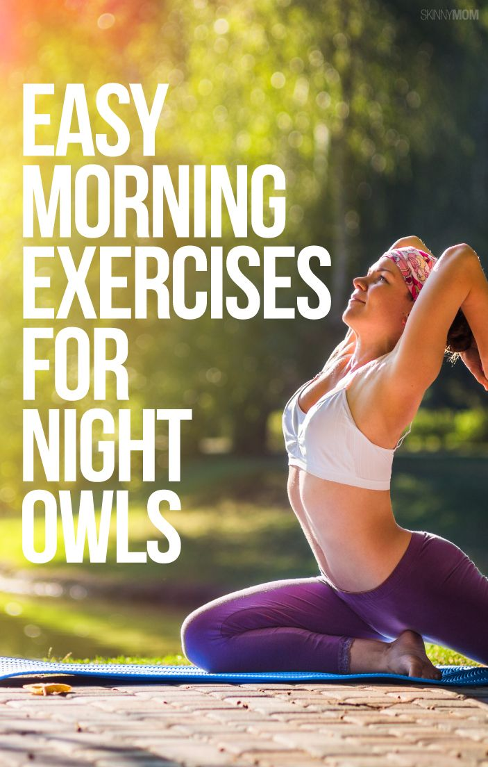 Love to stay up late? Feel better in the morning with these moves.
