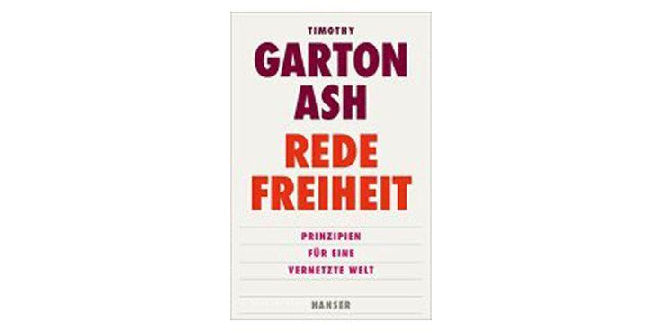 """Timothy Garton Ash diskutiert in seinem Buch """"Redefreiheit - Prinzipien für eine vernetzte Welt"""" die Rede- und Meinungsfreiheit im 21. Jahrhundert"""