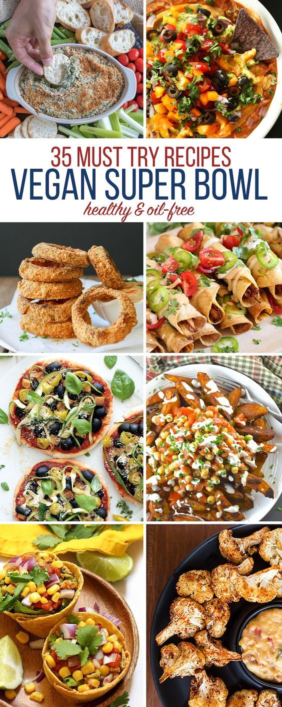 35 Must Try Vegan Super Bowl Recipes — Healthy & Oil-Free!