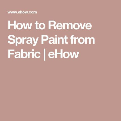 remove spray paint from fabric how to remove spray paint from fabric. Black Bedroom Furniture Sets. Home Design Ideas