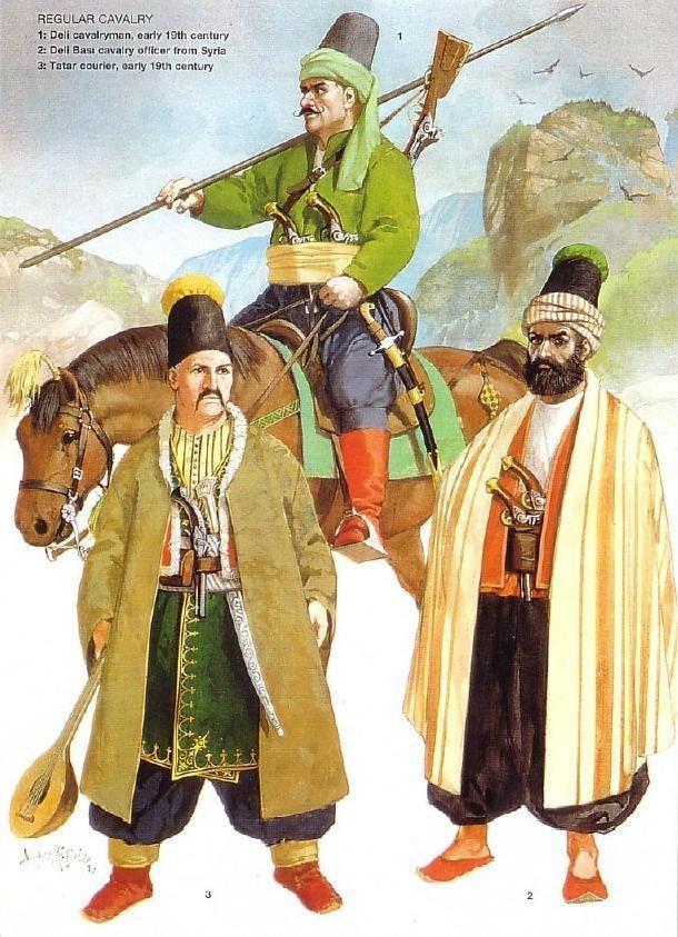 Regular cavalry: 1: Deli cavalryman, early XIX c.;  2: Deli Basi cavalry officer from Syria;  3: Tatar courier, early XIX c.