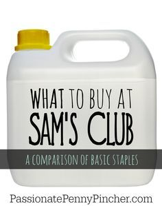 What should I buy at Sam's Club? A list of general staples that are worth purchasing in bulk at Sam's Club. Also includes some items that you are better off purchasing at the grocery store.