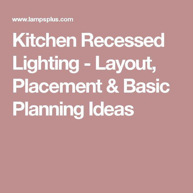 17 Best Ideas About Recessed Lighting Layout On Pinterest
