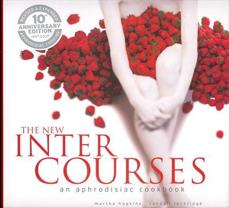 The New InterCourses: An Aprodisiac Cookbook