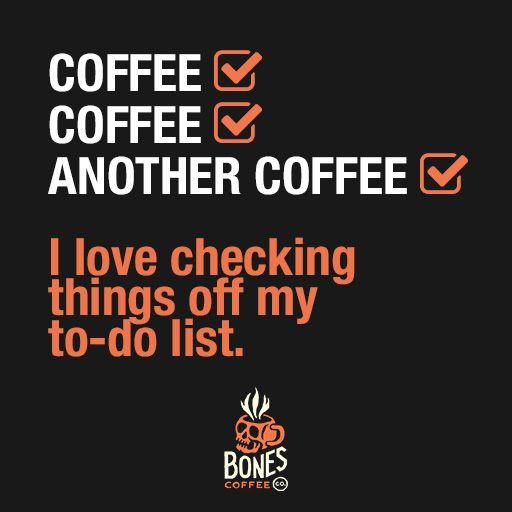 I own you to-do list! #coffee #saltedcaramel bonescoffee.com