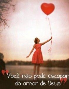 """""""Você não pode escapar do amor de Deus"""" #FrasesSobreDeus"""