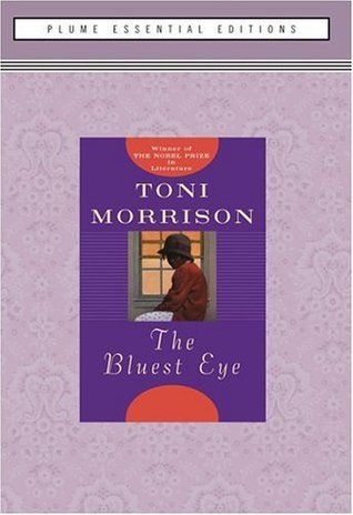 The Bluest Eye by Toni Morrison. University Library / PS 3563 O8749 B55 1994