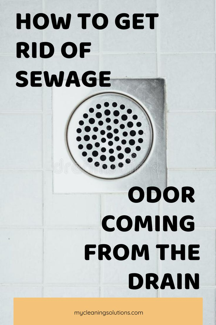 How To Get Rid Of Sewage Odor Coming From The Drain