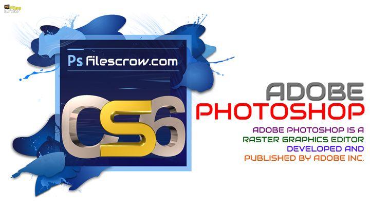 Download Adobe Photoshop Cs6 Full Version For Windows 7 8 10 32 64 Bit Filescrow Adobe Photoshop Cs6 Photoshop Cs6 Photoshop