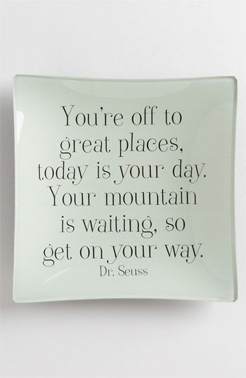 You're Off To Great Places...Trays, Inspiration, Kids Room, Wisdom, Gardens, Places, Chocolates Fudge, Seuss Quotes, Dr. Seuss