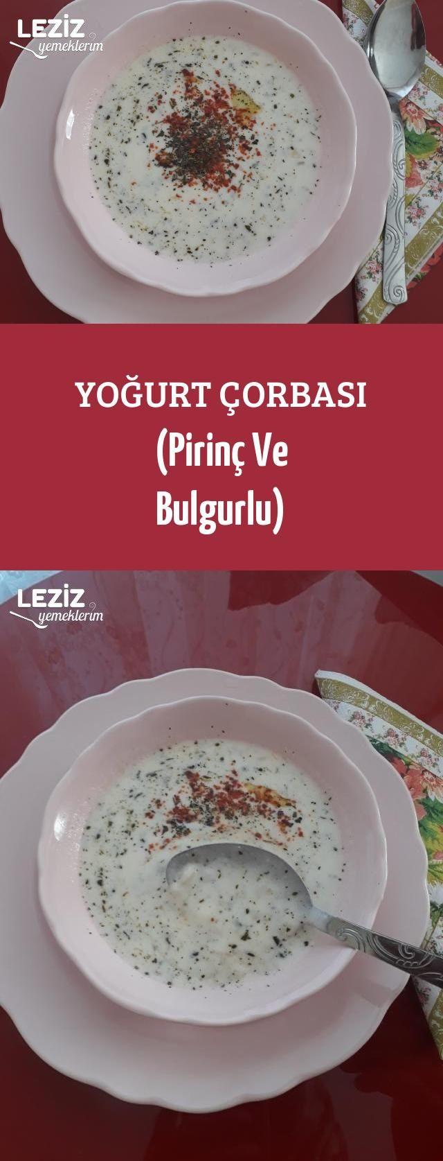 Yogurt Corbasi Pirinc Ve Bulgurlu Leziz Yemeklerim Yemek Tarifi Yemek Leziz Yemek Yemek Tarifleri
